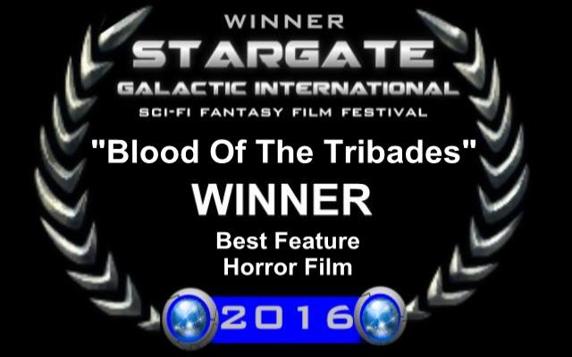 Blood of the Tribades wins Best Horror Feature at Stargate Galactic Film Festival, Wadsworth Texas, 8/27/16