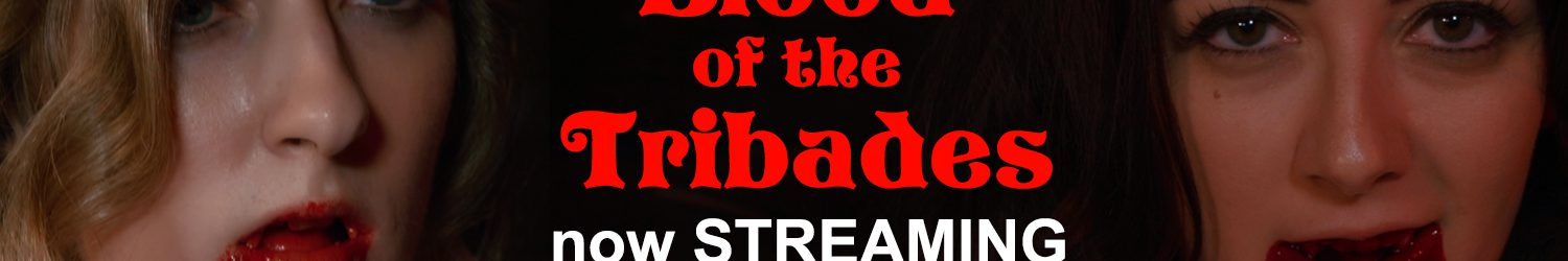 Blood of the Tribades streaming free on Amazon Prime for a limited time!
